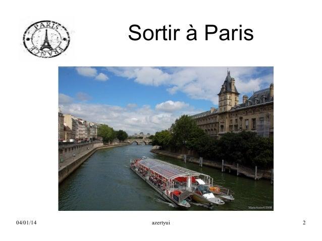 Sortir à Paris  04/01/14  azertyui  2