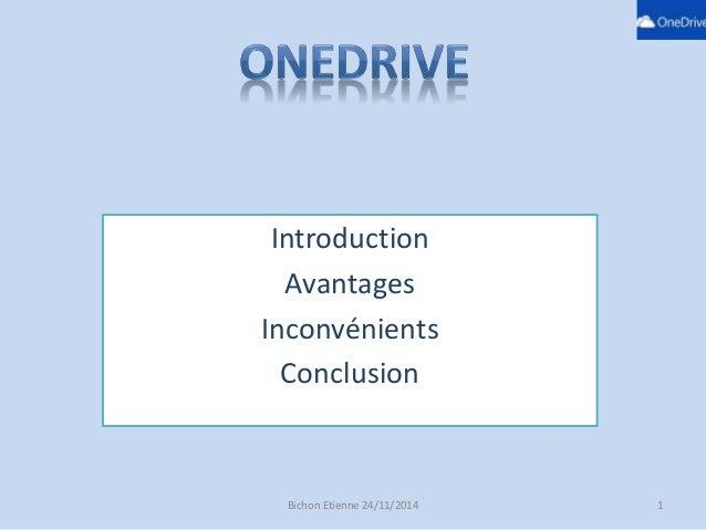 Introduction  Avantages  Inconvénients  Conclusion  Bichon Etienne 24/11/2014 1
