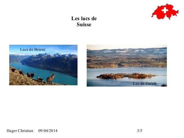 Hager Christian 09/04/2014 3/5 Les lacs de Suisse Lacs de Brienz Lac de Zurich