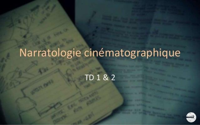 Narratologie cinématographique TD 1 & 2