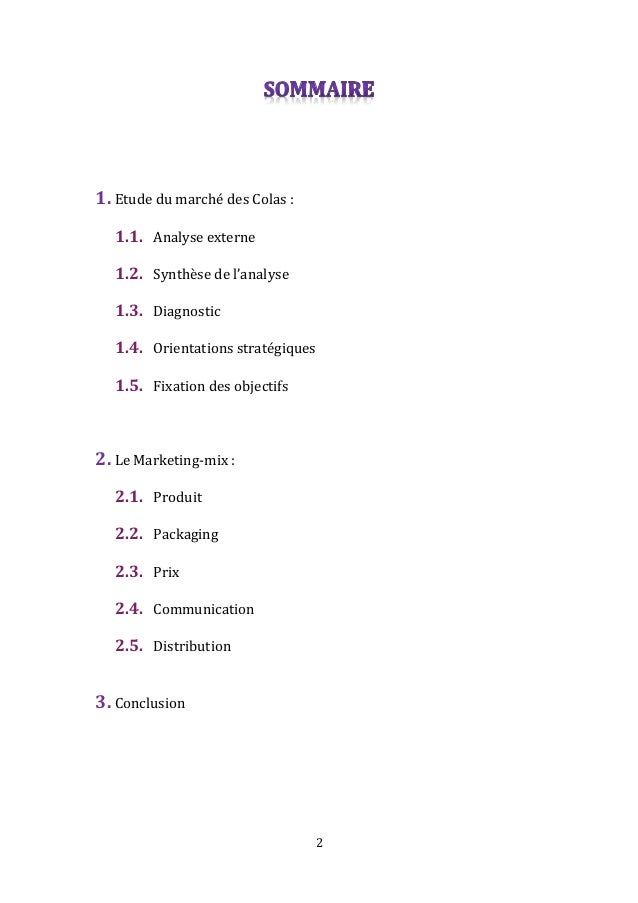 2 1. Etude du marché des Colas : 1.1. Analyse externe 1.2. Synthèse de l'analyse 1.3. Diagnostic 1.4. Orientations stratég...