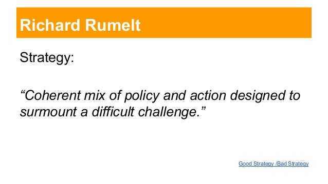 rumelt model Good strategy bad strategy: the difference and why it matters by richard rumelt is a thought-provoking book which challenges many of.