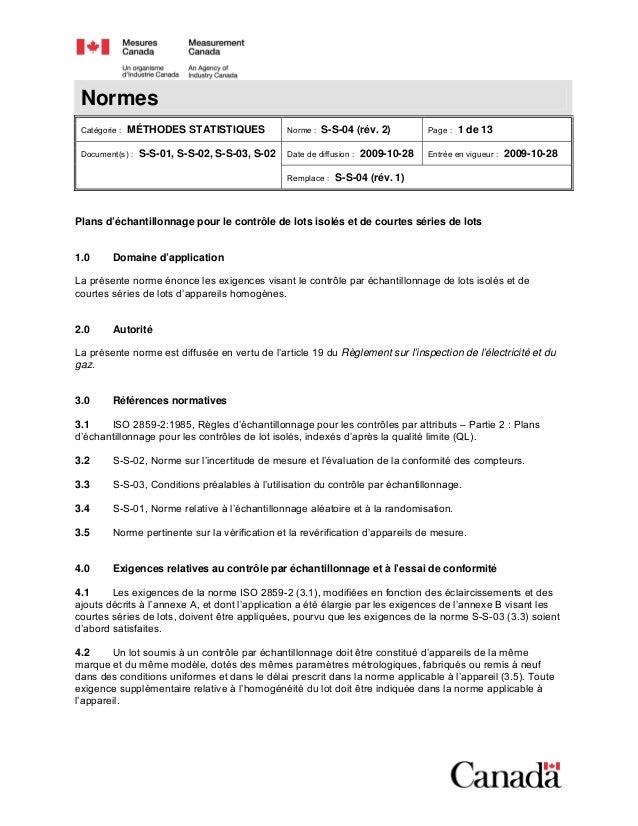 Normes Catégorie : MÉTHODES STATISTIQUES Norme : S-S-04 (rév. 2) Page : 1 de 13 Date de diffusion : 2009-10-28 Entrée en v...