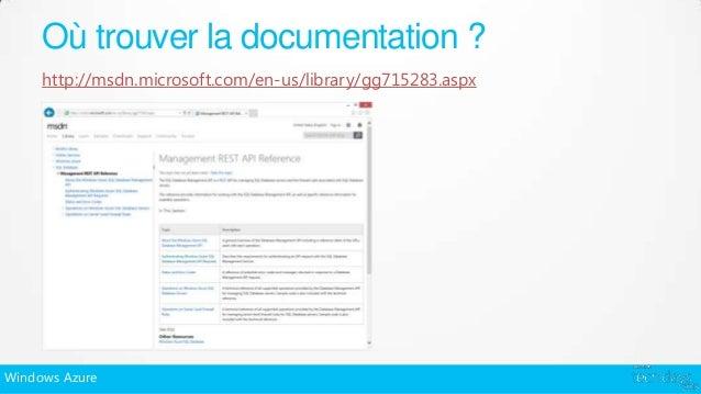 Où trouver la documentation ?     http://msdn.microsoft.com/en-us/library/gg715283.aspxWindows Azure