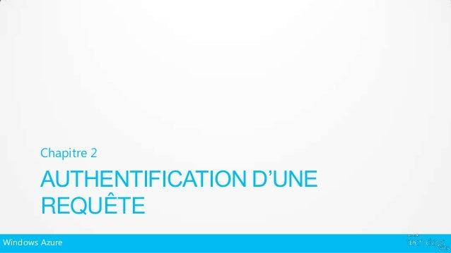 Chapitre 2        AUTHENTIFICATION D'UNE        REQUÊTEWindows Azure