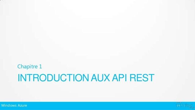 Chapitre 1        INTRODUCTION AUX API RESTWindows Azure