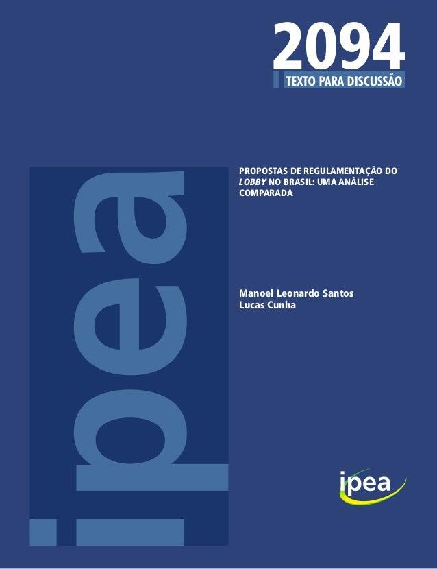 2094 PROPOSTAS DE REGULAMENTAÇÃO DO LOBBY NO BRASIL: UMA ANÁLISE COMPARADA Manoel Leonardo Santos Lucas Cunha