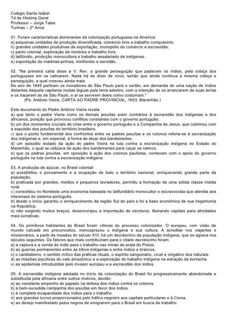 Colégio Santa IsabelTd de História GeralProfessor – Jorge TalesTurmas – 2º Anos01. Foram características dominantes da col...