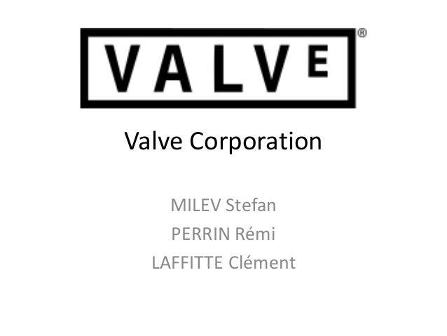 Valve Corporation  MILEV Stefan  PERRIN Rémi  LAFFITTE Clément