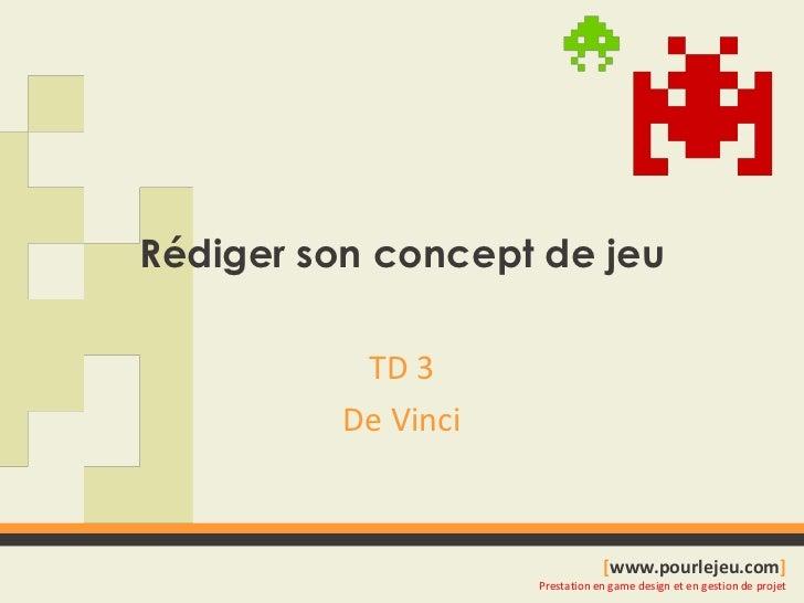 Rédiger son concept de jeu<br />TD 3<br />De Vinci<br />