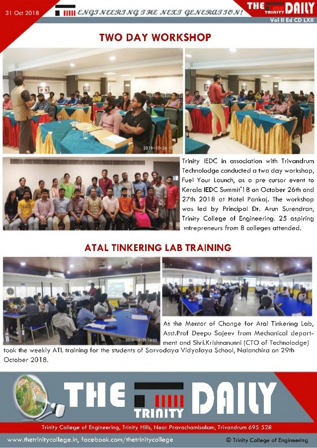TWO DAY WORKSHOP Trinity IEDC in association with Trivandrum Technolodge conducted a two day workshop, Fuel Your Launch, a...