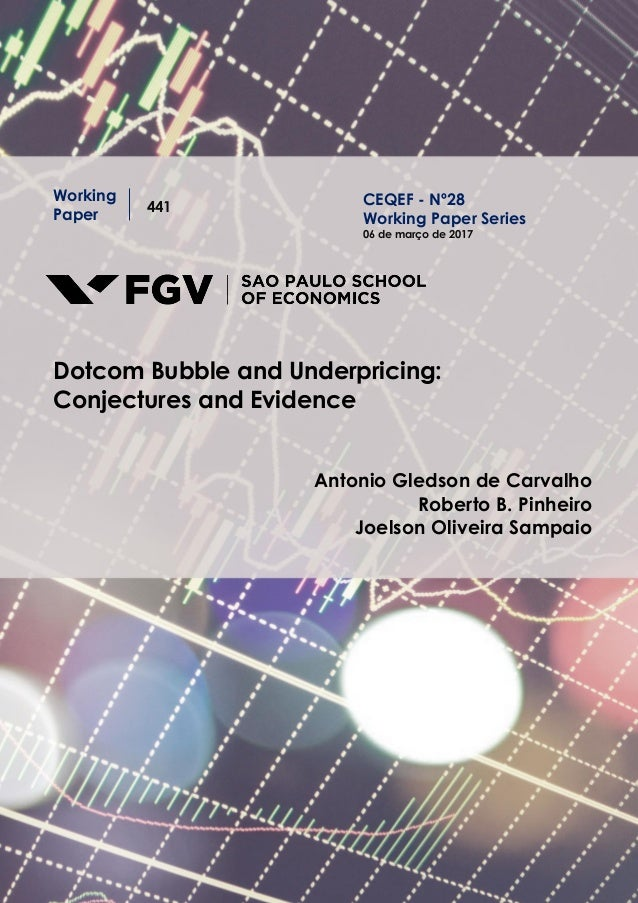 Working Paper 441 Dotcom Bubble and Underpricing: Conjectures and Evidence Antonio Gledson de Carvalho Roberto B. Pinheiro...