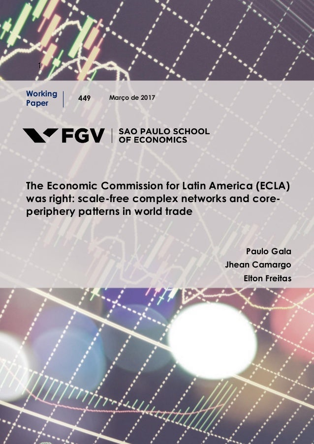 11 Março de 2017 Working Paper 449 The Economic Commission for Latin America (ECLA) was right: scale-free complex networks...
