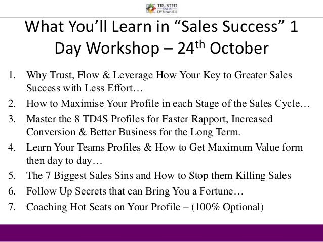 """What You'll Learn in """"Sales Success"""" 1  Day Workshop – 24th October  1. Why Trust, Flow & Leverage How Your Key to Greater..."""