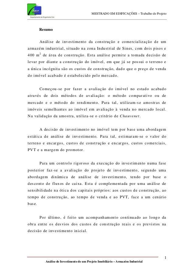MESTRADO EM EDIFICAÇÕES – Trabalho de Projeto 1 Análise de Investimento de um Projeto Imobiliário – Armazém Industrial Res...