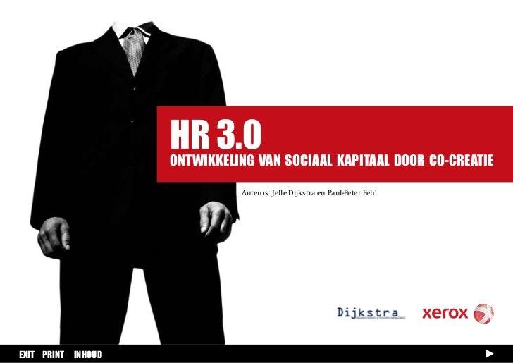 HR 3.0                    ONTWIKKELING VAN SOCIAAL KAPITAAL DOOR CO-CREATIE                              Auteurs: Jelle Di...