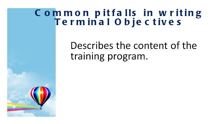 Common pitfalls in writing Terminal Objectives