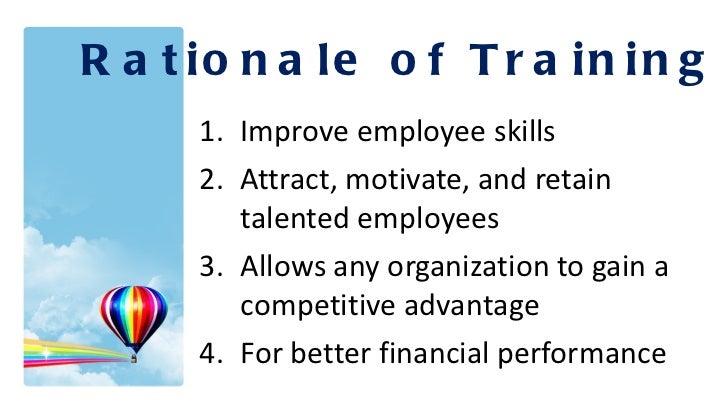 <ul><li>Improve employee skills </li></ul><ul><li>Attract, motivate, and retain talented employees </li></ul><ul><li>Allow...