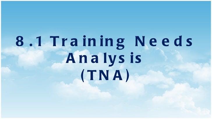 8.1 Training Needs Analysis (TNA)