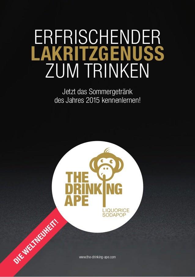 DIE W ELTNEUHEIT! ERFRISCHENDER LAKRITZGENUSS ZUM TRINKEN Jetzt das Sommergetränk des Jahres 2015 kennenlernen! www.the-dr...