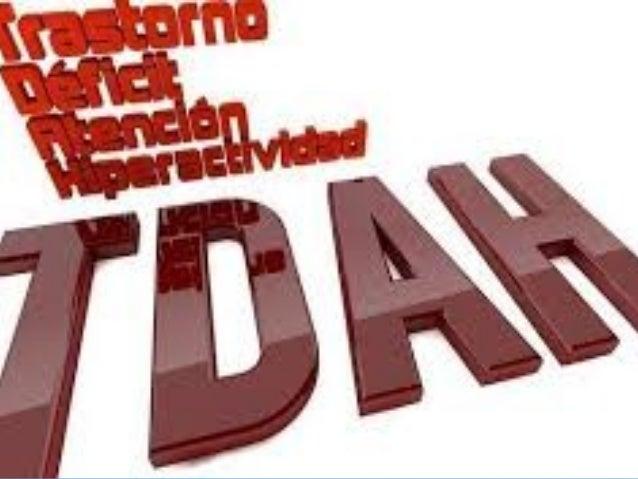 INTRODUCIÓN:INTRODUCIÓN: • El Trastorno por Déficit de la Atención denominado con la siglaEl Trastorno por Déficit de la A...
