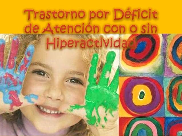 Trastorno por Déficit de    Atención (TDA)                  vs Trastorno por Déficit deAtención e Hiperactividad         (...