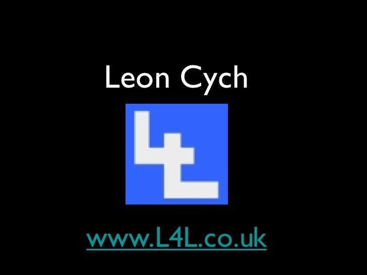 Leon Cych www.L4L.co.uk