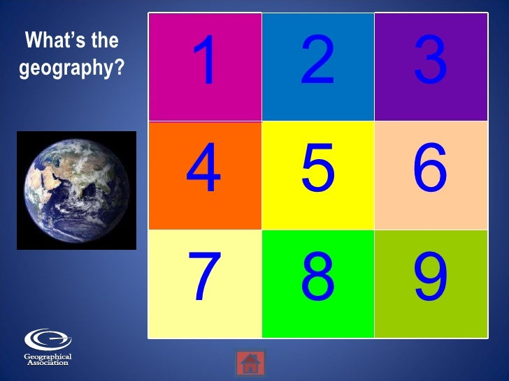7 What's the geography? 9 8 6 5 4 3 2 1