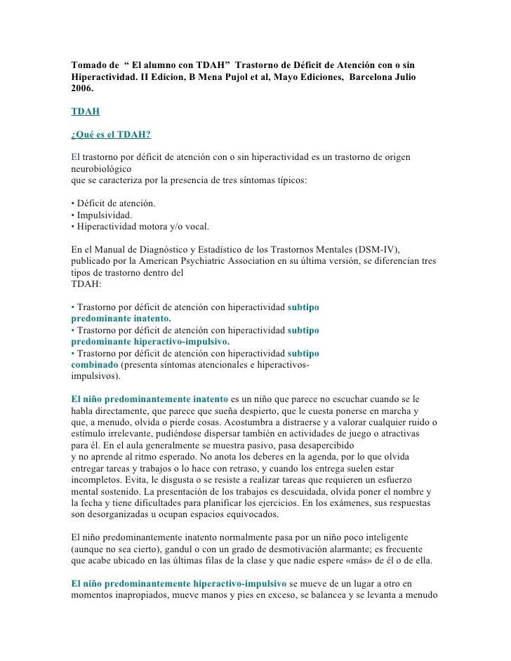 """Tomado de """" El alumno con TDAH"""" Trastorno de Déficit de Atención con o sinHiperactividad. II Edicion, B Mena Pujol et al, ..."""