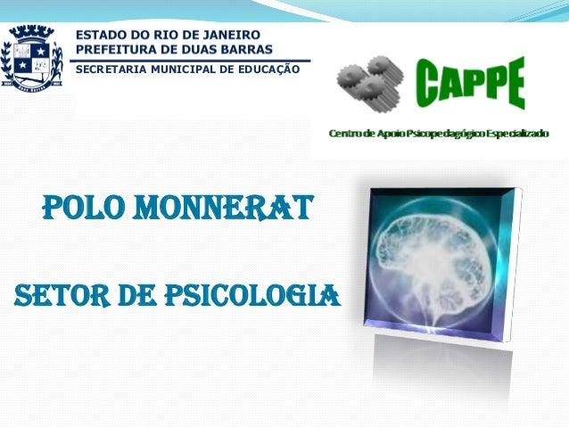 SECRETARIA MUNICIPAL DE EDUCAÇÃO  Polo Monnerat Setor de Psicologia