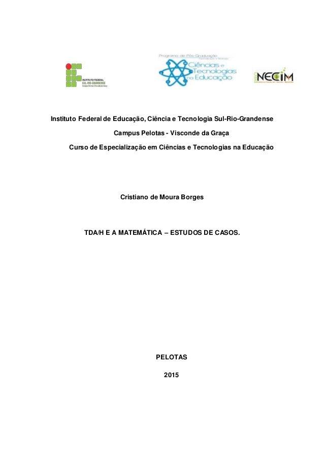Instituto Federal de Educação, Ciência e Tecnologia Sul-Rio-Grandense Campus Pelotas - Visconde da Graça Curso de Especial...