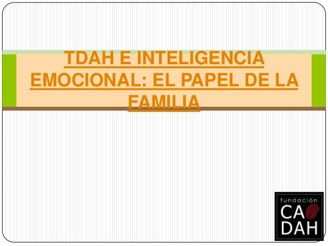 TDAH E INTELIGENCIA EMOCIONAL: EL PAPEL DE LA FAMILIA