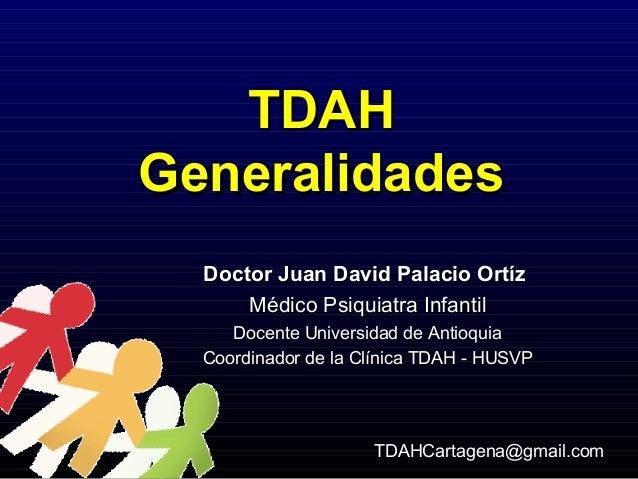 Doctor Juan David Palacio OrtízDoctor Juan David Palacio Ortíz Médico Psiquiatra InfantilMédico Psiquiatra Infantil Docent...