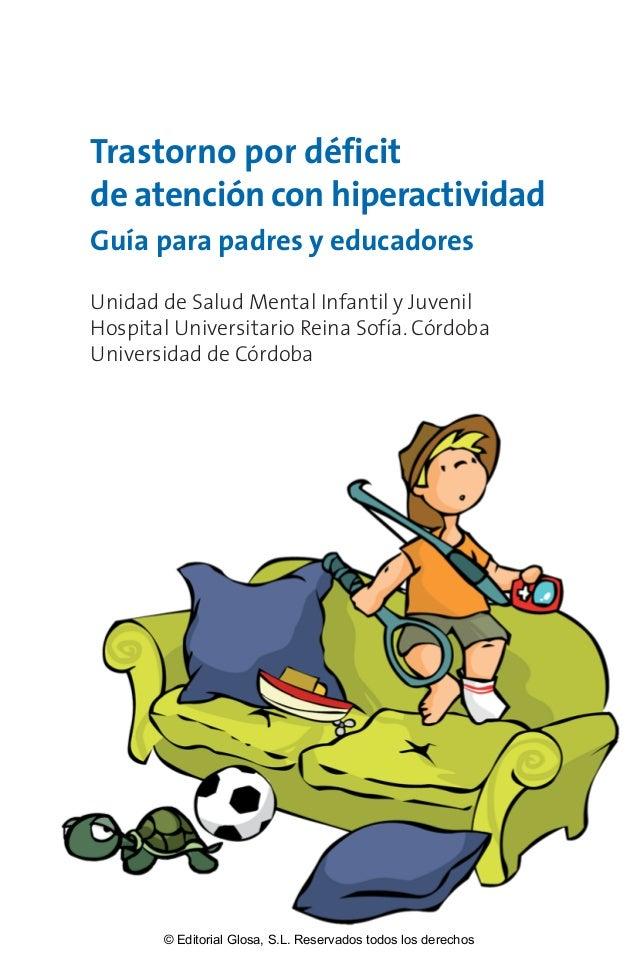 Trastorno por déficit de atención con hiperactividad Guía para padres y educadores Unidad de Salud Mental Infantil y Juven...