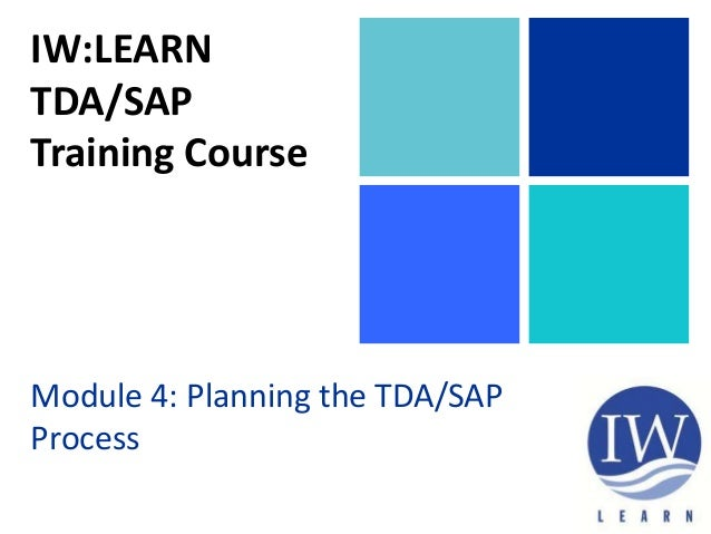 IW:LEARN TDA/SAP Training Course Module 4: Planning the TDA/SAP Process