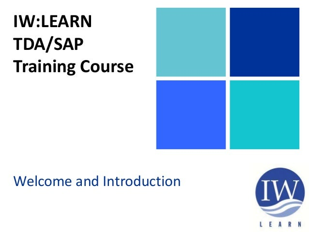 IW:LEARN TDA/SAP Training Course Welcome and Introduction