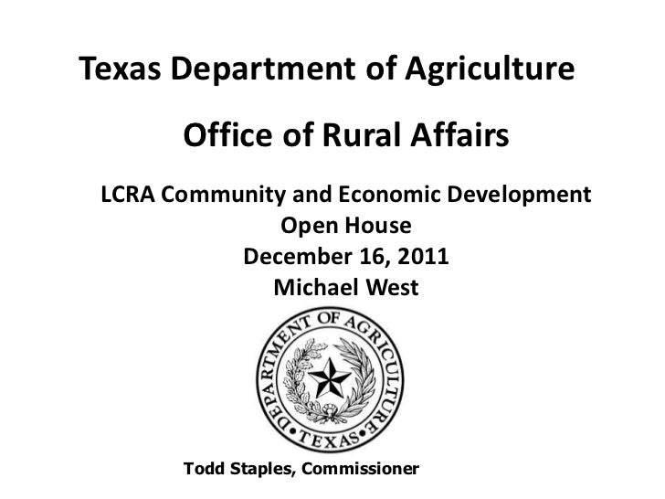 Texas Department of Agriculture       Office of Rural Affairs LCRA Community and Economic Development               Open H...