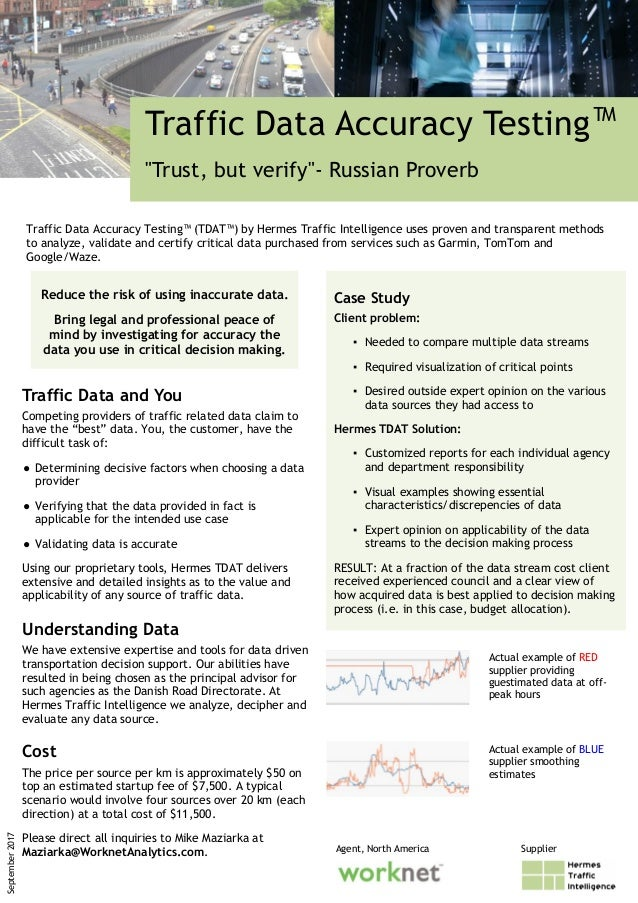 """Traffic Data Accuracy Testing™ """"Trust, but verify""""- Russian Proverb Traffic Data and You Competing providers of traffic re..."""