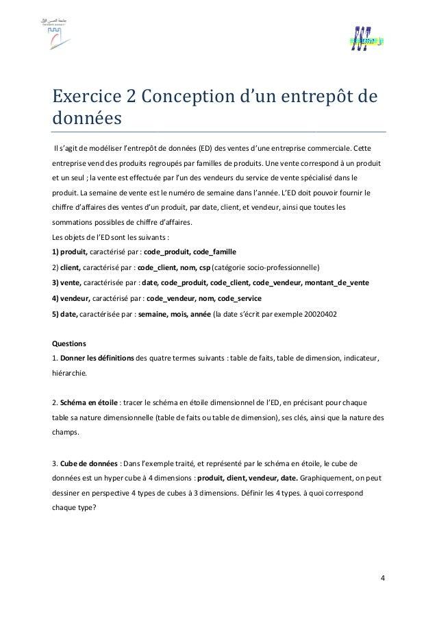 Exercice 2 Conception d'un entrepôt de données Il s'agit de modéliser l'entrepôt de données (ED) des ventes d'une entrepri...