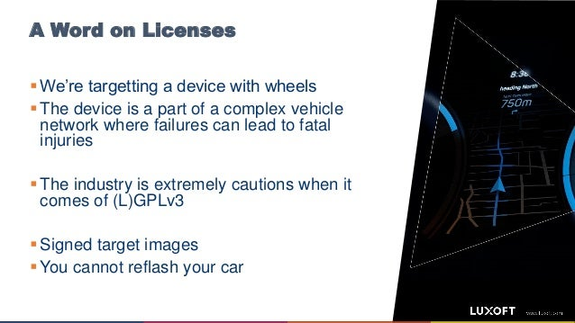 A Word on Licenses  We're targetting a device with wheels  The device is a part of a complex vehicle network where failu...