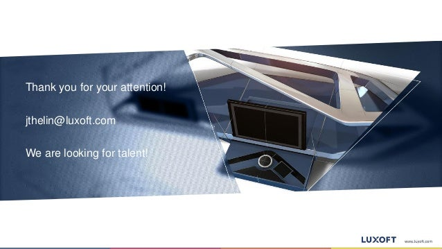 Thank you for your attention! jthelin@luxoft.com We are looking for talent!