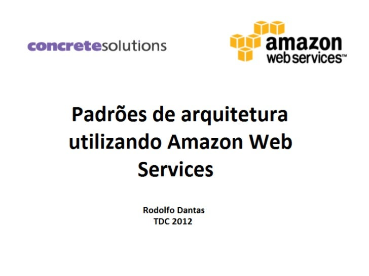 Padroes de arquitetura utilizando Amazon Web Services