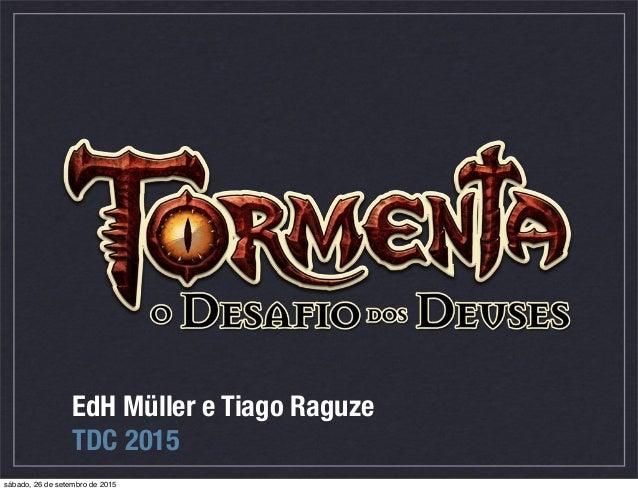 EdH Müller e Tiago Raguze TDC 2015 sábado, 26 de setembro de 2015