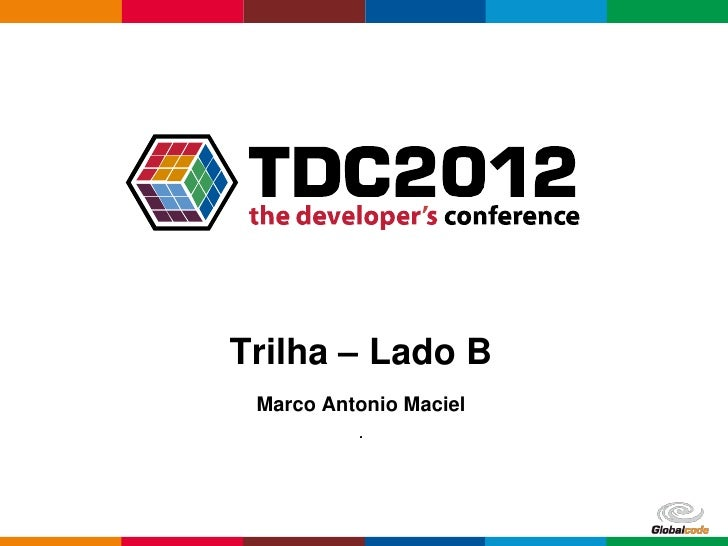 Trilha – Lado B Marco Antonio Maciel          .                        Globalcode – Open4education