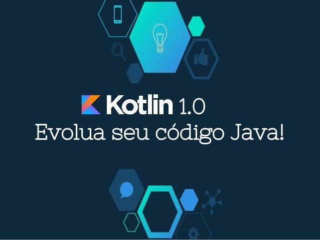 1.0 Evolua seu código Java!