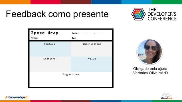 Globalcode – Open4education Feedback como presente Obrigado pela ajuda Verônica Oliveira! :D