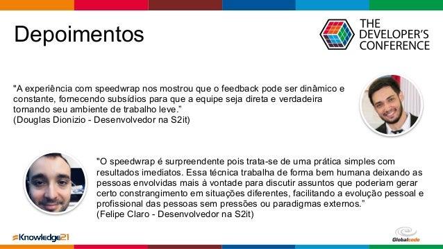 "Globalcode – Open4education Depoimentos ""A experiência com speedwrap nos mostrou que o feedback pode ser dinâmico e consta..."