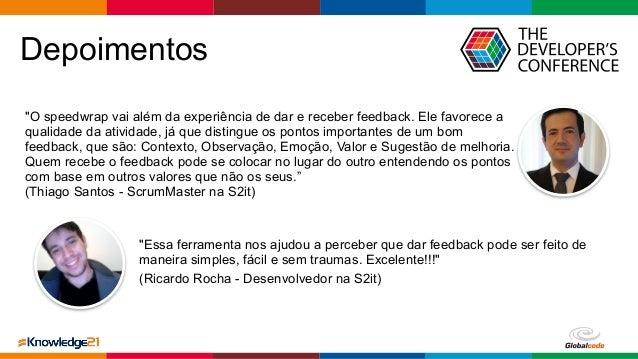 """Globalcode – Open4education Depoimentos """"O speedwrap vai além da experiência de dar e receber feedback. Ele favorece a qua..."""