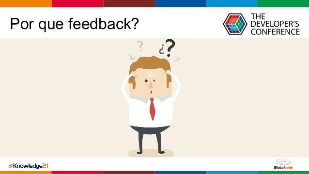 Globalcode – Open4education Por que feedback?