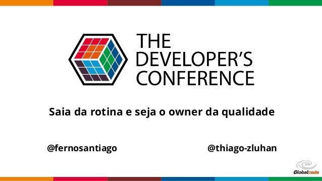 Saia da rotina e seja o owner da qualidade @fernosantiago @thiago-zluhan